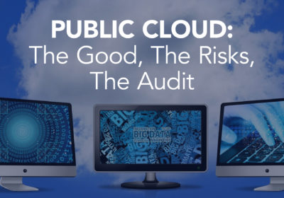 Public Cloud: The Good, The Risks, The Audit