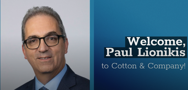Welcome Paul Lionikis to Cotton & Company!