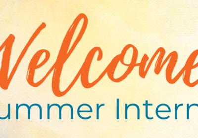 Welcome Summer Interns!